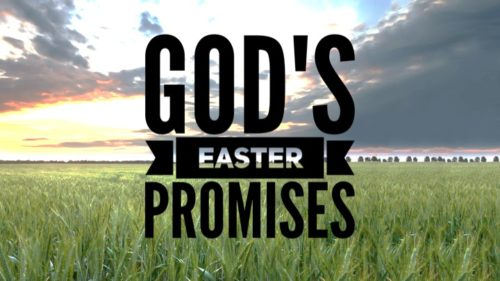 Easter Promises: I Will Fulfill